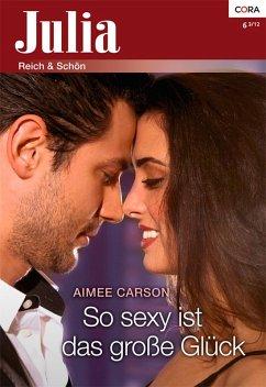 So sexy ist das große Glück (eBook, ePUB) - Carson, Aimee