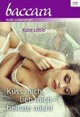 Küss mich, lieb mich - heirate mich! (eBook, ePUB)