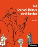 Mit Sherlock Holmes durch London (eBook, ePUB)