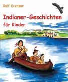Indianer-Geschichten für Kinder (eBook, ePUB)