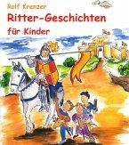 Ritter-Geschichten für Kinder (eBook, ePUB)
