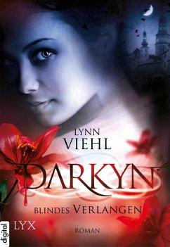 Blindes Verlangen / Darkyn Bd.4 (eBook, ePUB) - Viehl, Lynn