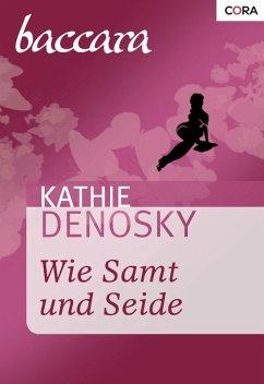 Wie Samt und Seide (eBook, ePUB) - Denosky, Kathie