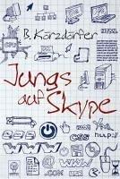 Jungs auf Skype (eBook, ePUB) - Körzdörfer, Bärbel