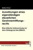 Auswirkungen eines eigenständigen steuerlichen Gewinnermittlungsrechts (eBook, PDF) - Ficher, Bettina