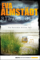 Blaues Gift / Pia Korittki Bd.3 (eBook, ePUB) - Almstädt, Eva