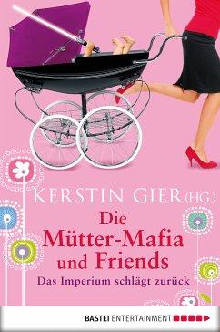 Die Mütter-Mafia und Friends (eBook, ePUB)