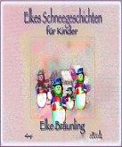 Elkes Schneegeschichten für Kinder (eBook, ePUB)