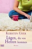 Lügen, die von Herzen kommen (eBook, ePUB) - Gier, Kerstin