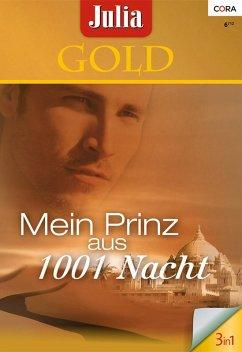 Mein Prinz aus 1001 Nacht / Julia Gold Bd.47 (eBook, ePUB)