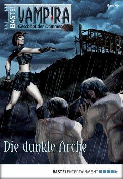 Die dunkle Arche / Vampira Bd.40 (eBook, ePUB) - Doyle, Adrian