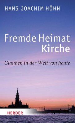 Fremde Heimat Kirche (eBook, ePUB) - Höhn, Hans-Joachim