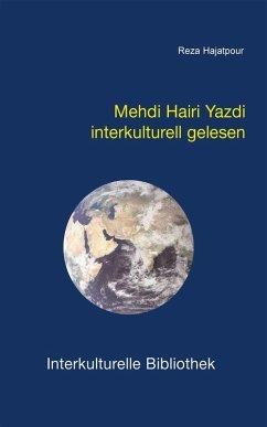 Mehdi Hairi Yazdi interkulturell gelesen (eBook, PDF) - Hajatpour, Reza