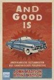 And Good Is (eBook, ePUB)