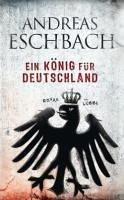 Ein König für Deutschland (eBook, ePUB) - Eschbach, Andreas