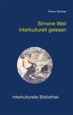 Simone Weil interkulturell gelesen (eBook, PDF) - Wimmer, Reiner
