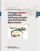 Verlagsratgeber Herstellung: Auftragsvergabe und Buchbinder-Basiswissen (eBook, PDF)