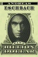 Eine Billion Dollar (eBook, ePUB) - Eschbach, Andreas