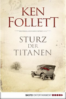 Sturz der Titanen / Die Jahrhundert-Saga Bd.1 (eBook, ePUB) - Follett, Ken