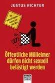 Öffentliche Mülleimer dürfen nicht sexuell belästigt werden (eBook, ePUB)