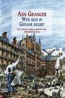 Wer sich in Gefahr begibt / Ein Fall für Lizzie Martin und Benjamin Ross Bd.1 (eBook, ePUB) - Granger, Ann