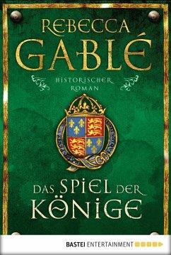Das Spiel der Könige / Waringham Saga Bd.3 (eBook, ePUB) - Gablé, Rebecca