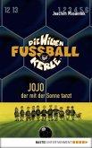 Jojo, der mit der Sonne tanzt / Die Wilden Fußballkerle Bd.11 (eBook, ePUB)