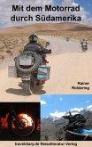 Mit dem Motorrad durch Südamerika (eBook, ePUB)