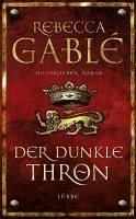 Der dunkle Thron / Waringham Saga Bd.4 (eBook, ePUB) - Gablé, Rebecca