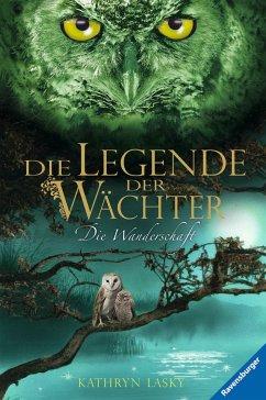 Die Wanderschaft / Die Legende der Wächter Bd.2 (eBook, ePUB) - Lasky, Kathryn
