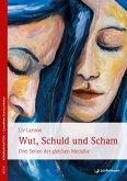 Wut, Schuld & Scham (eBook, ePUB)