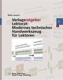 Verlagsratgeber Lektorat: Modernes technisches Handwerkszeug für Lektoren (eBook, PDF)