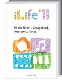 iLife 11- iPhoto, iMovie, GarageBand, iWeb, iDVD, iTunes (eBook, ePUB)