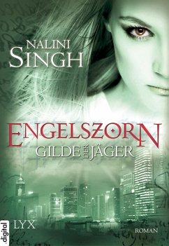 Engelszorn / Gilde der Jäger Bd.2 (eBook, ePUB) - Singh, Nalini