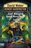 Auf Biegen und Brechen / Honor Harrington Bd.18 (eBook, ePUB)