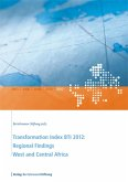 Transformation Index BTI 2012: Regional Findings West and Central Africa (eBook, PDF)