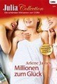 Millionen zum Glück / Julia Collection Bd.11 (eBook, ePUB)