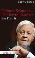 Helmut Schmidt - Der letzte Raucher seinen Bewunderern erklärt (eBook, ePUB) - Rupps, Martin
