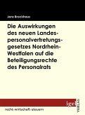 Die Auswirkungen des neuen Landespersonalvertretungsgesetzes Nordrhein-Westfalen auf die Beteiligungsrechte des Personalrats (eBook, PDF)