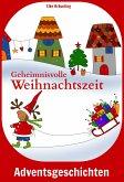 Geheimnisvolle Weihnachtszeit (eBook, ePUB)