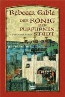 Der König der purpurnen Stadt (eBook, ePUB) - Gablé, Rebecca