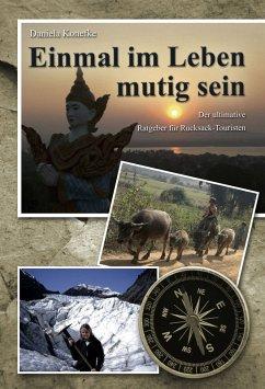 Einmal im Leben mutig sein (eBook, ePUB) - Konefke, Daniela