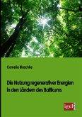 Die Nutzung regenerativer Energien in den Ländern des Baltikums (eBook, PDF)
