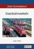 Utrata Fachwörterbuch: Eisenbahnverkehr Englisch-Deutsch (eBook, PDF) - Utrata, Jürgen