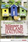 Männer in Freilandhaltung (eBook, ePUB)