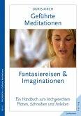 Geführte Meditationen: Fantasiereisen & Imaginationen (eBook, ePUB)