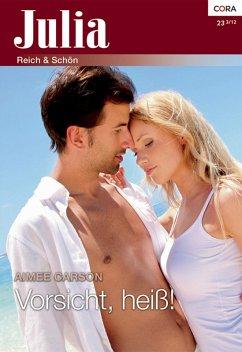 Vorsicht, heiß! (eBook, ePUB) - Carson, Aimee