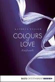 Entfesselt / Colours of Love Bd.1 (eBook, ePUB)