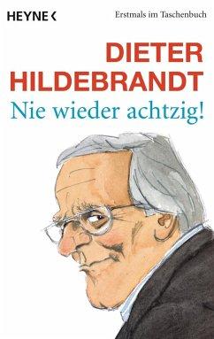 Nie wieder achtzig! (eBook, ePUB) - Hildebrandt, Dieter