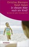 In diesem Alter noch ein Kind? (eBook, ePUB)